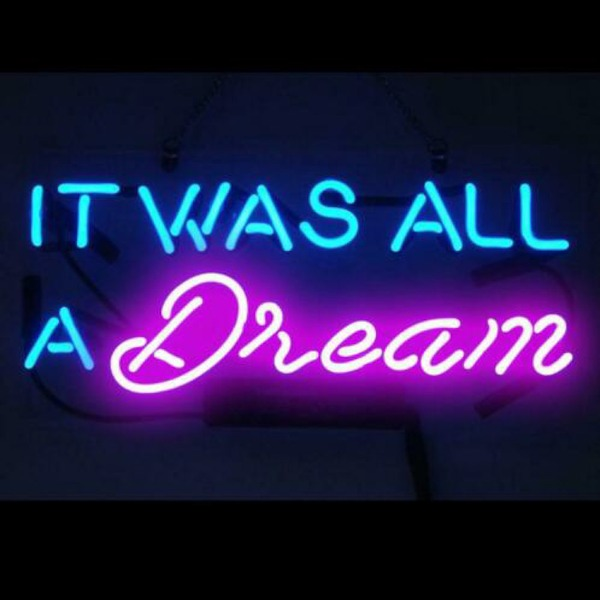 "Neon lamp ""It Was All A Dream"""